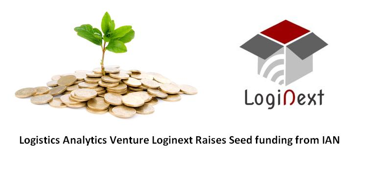 Logistics Analytics Venture Loginext Raises Seed funding from IAN