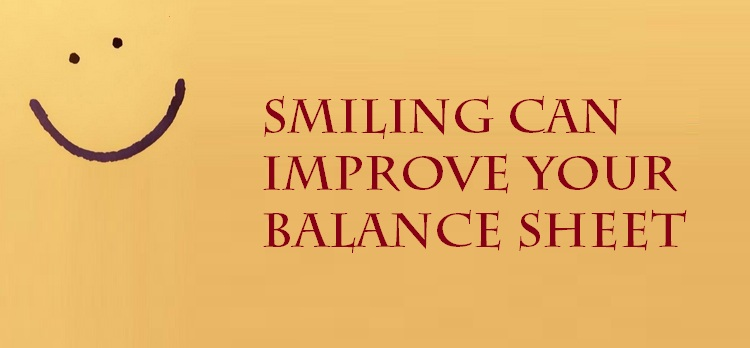 smiling can improve your balance sheet
