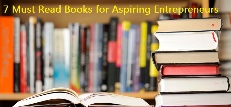7 Must Read Books For Aspiring Entrepreneurs